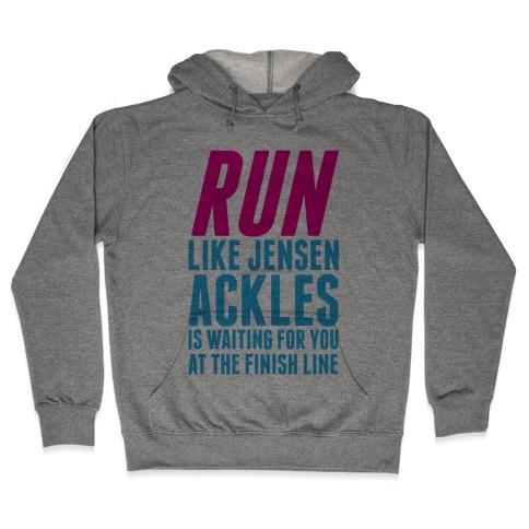 Run Like Jensen Ackles is Waiting Hooded Sweatshirt