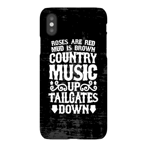 Roses Are Red, Mud Is Brown, Country Music Up, Tailgates Down Phone Case