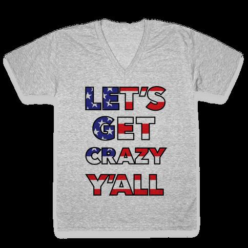 Let's Get Crazy Yall V-Neck Tee Shirt