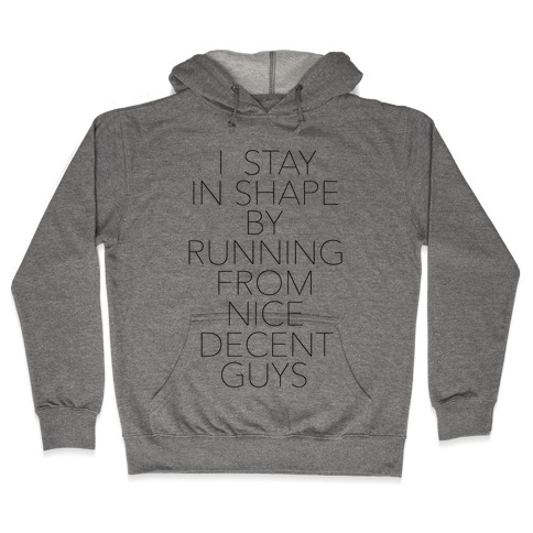 Running From Nice Decent Guys Hooded Sweatshirt