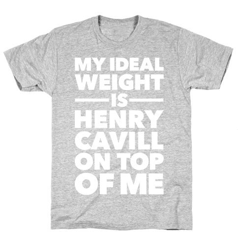 Ideal Weight (Henry Cavill) Mens T-Shirt