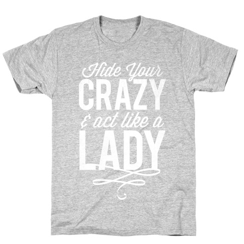 Hide Your Crazy & Act Like A Lady (Dark Tank) T-Shirt