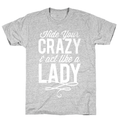 Hide Your Crazy & Act Like A Lady (Dark Tank) Mens T-Shirt