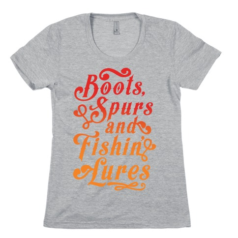 Boots, Spurs And Fishin' Lures Womens T-Shirt