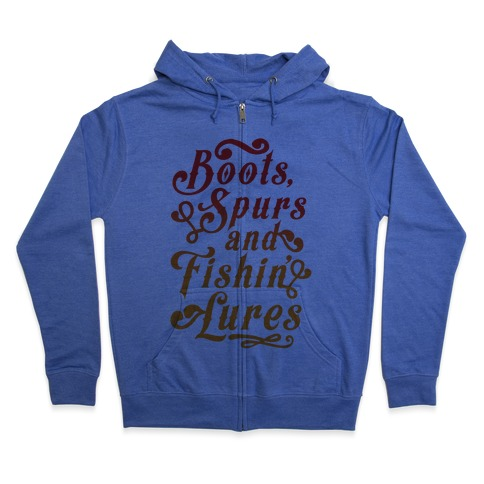 Boots, Spurs And Fishin' Lures Zip Hoodie