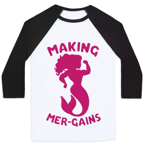 Making Mer-Gains Baseball Tee
