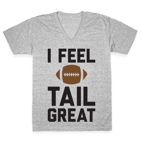 I Feel TailGREAT V-Neck Tee Shirt