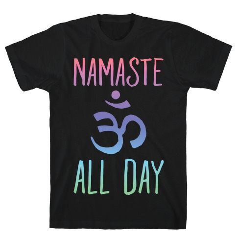 Namaste All Day T-Shirt