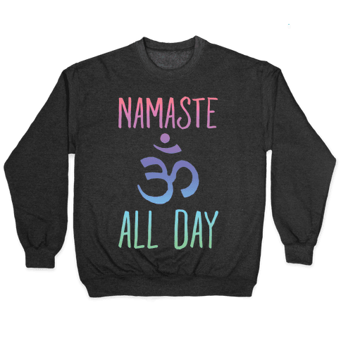Namaste All Day Pullover
