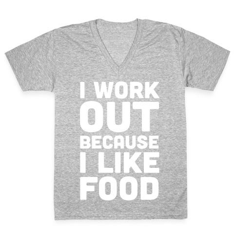 I Workout Because I Like Food V-Neck Tee Shirt