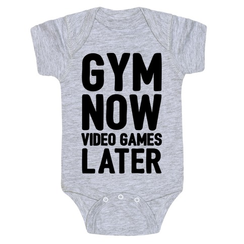 Gym Now Video Games Later Baby Onesy