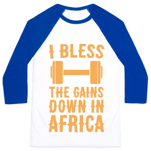 I Bless the Gains Down in Africa Baseball Tee