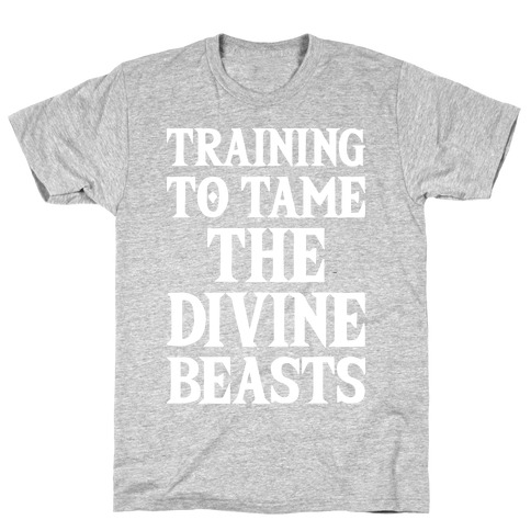 Training To Tame The Divine Beasts Mens/Unisex T-Shirt