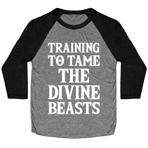 Training To Tame The Divine Beasts Baseball Tee