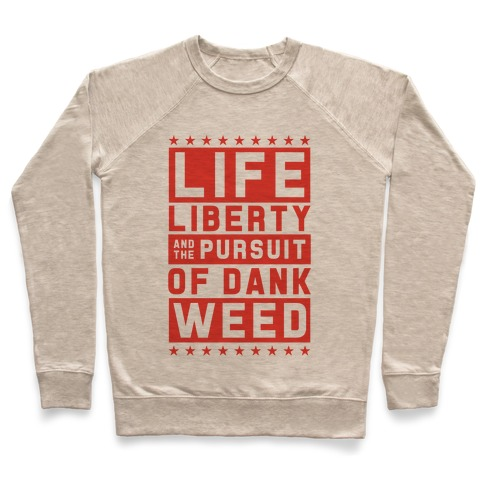 Life Liberty And Dank Weed Pullover