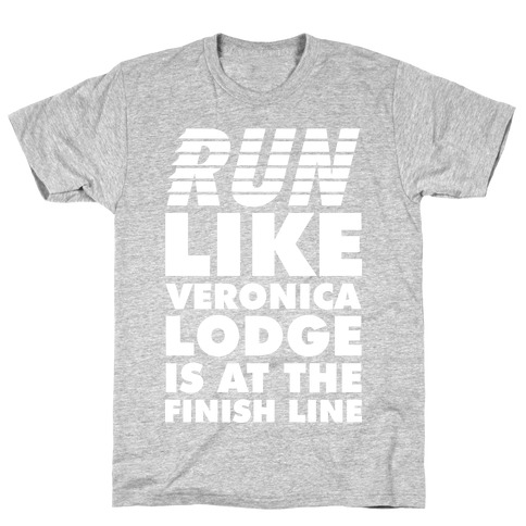 Run Like Veronica is at the Finish Line Mens/Unisex T-Shirt