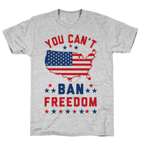You Can't Ban Freedom Mens T-Shirt