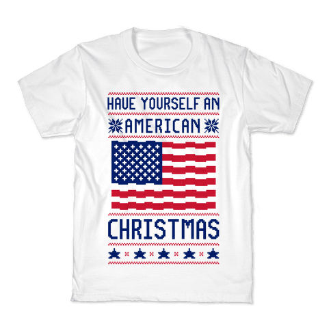 Have Yourself An American Christmas Kids T-Shirt