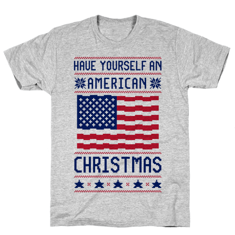 Have Yourself An American Christmas Mens/Unisex T-Shirt