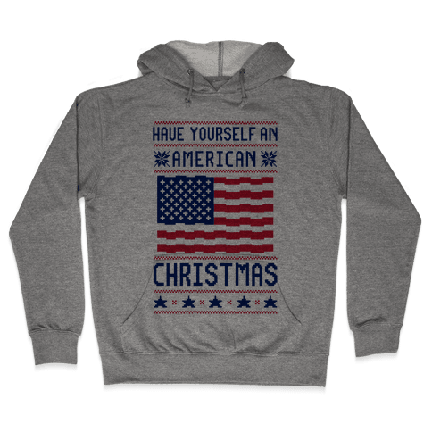 Have Yourself An American Christmas Hooded Sweatshirt