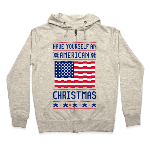 Have Yourself An American Christmas Zip Hoodie
