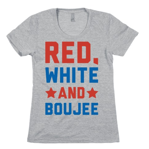Red White And Boujee Womens T-Shirt