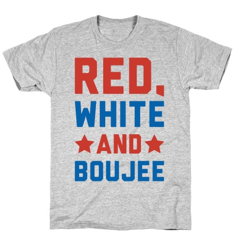 ac6ac93c1066 Red White And Boujee T-Shirt