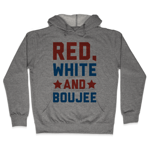 Red White And Boujee Hooded Sweatshirt