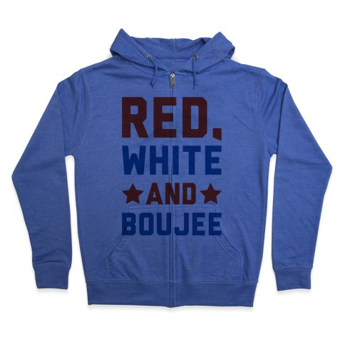 Red White And Boujee Zip Hoodie