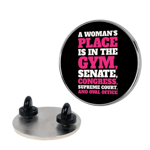 A Woman's Place Is In The Gym Senate Congress Supreme Court and Oval Office White Print Pin