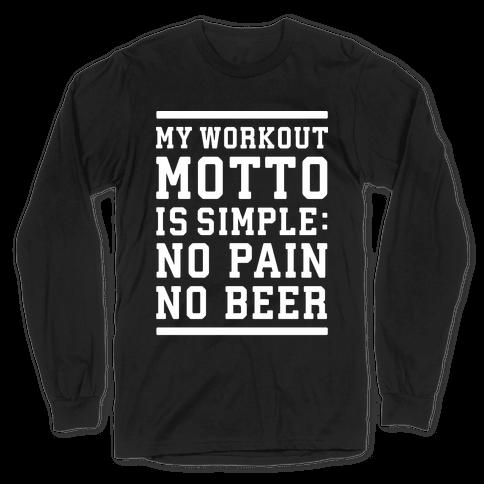 No Pain No Beer Long Sleeve T-Shirt