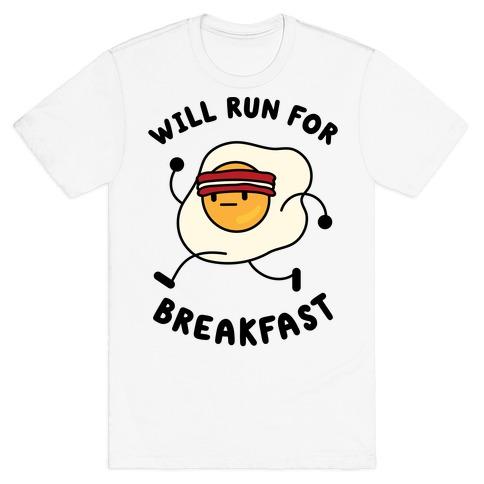 Will Run For Breakfast T-Shirt