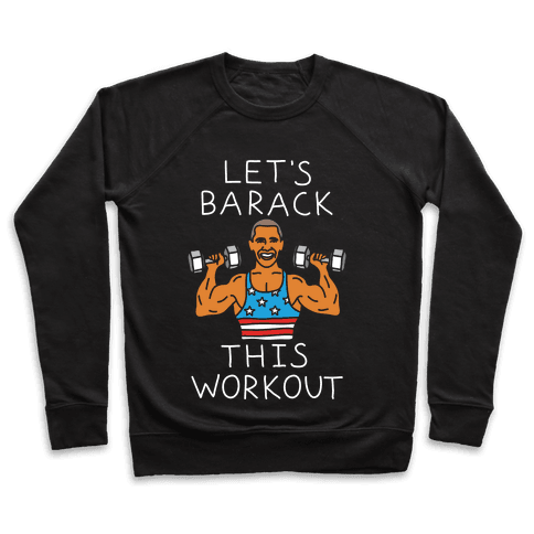 Let's Barack This Workout Pullover