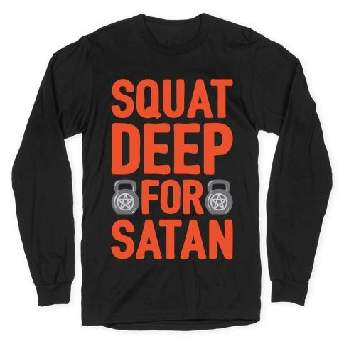 Squat Deep For Satan White Print Long Sleeve T-Shirt