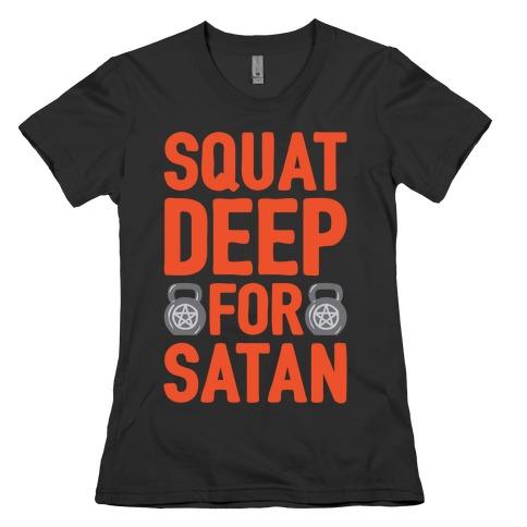 Squat Deep For Satan White Print Womens T-Shirt