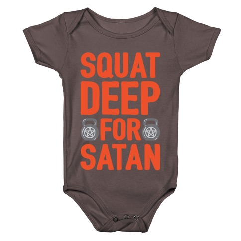 Squat Deep For Satan White Print Baby One-Piece