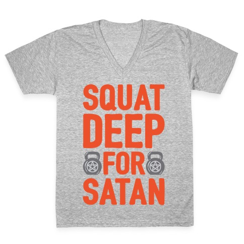 Squat Deep For Satan White Print V-Neck Tee Shirt