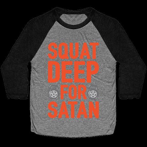 Squat Deep For Satan White Print Baseball Tee
