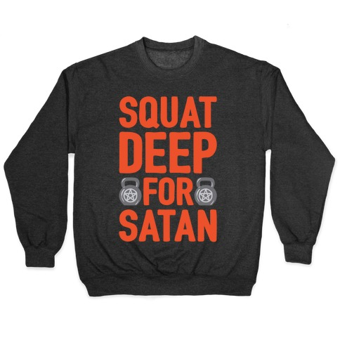 Squat Deep For Satan White Print Pullover