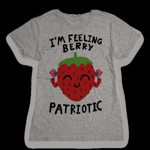 I'm Feeling Berry Patriotic Womens T-Shirt