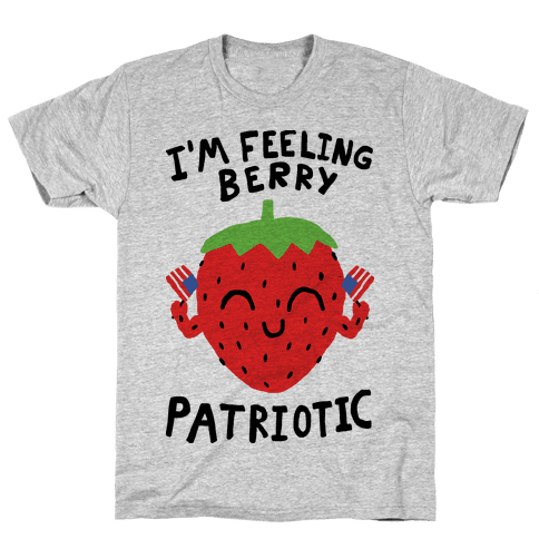 I'm Feeling Berry Patriotic Mens/Unisex T-Shirt