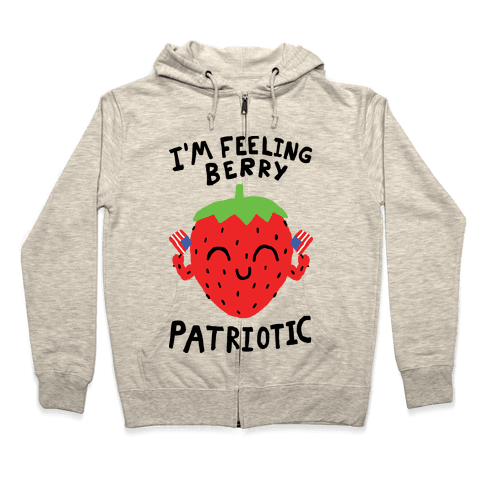 I'm Feeling Berry Patriotic Zip Hoodie