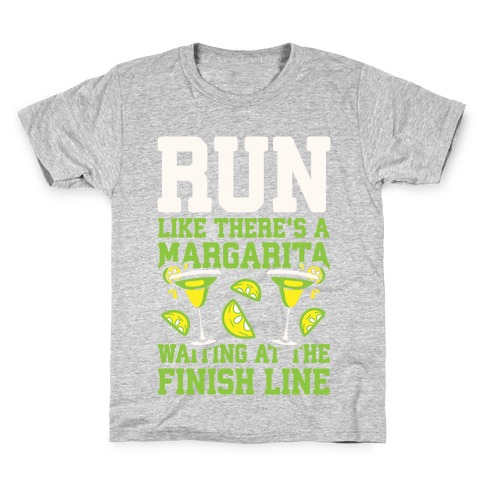 Run Like There's A Margarita Waiting At The Finish Line Kids T-Shirt