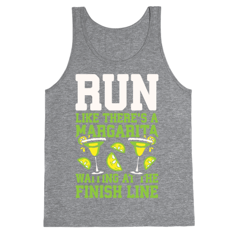 Run Like There's A Margarita Waiting At The Finish Line Tank Top