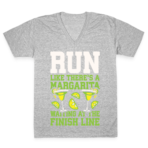 Run Like There's A Margarita Waiting At The Finish Line V-Neck Tee Shirt