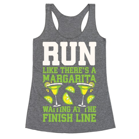 Run Like There's A Margarita Waiting At The Finish Line Racerback Tank Top