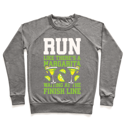 Run Like There's A Margarita Waiting At The Finish Line Pullover