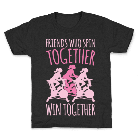 Friends Who Spin Together Win Together White Print Kids T-Shirt