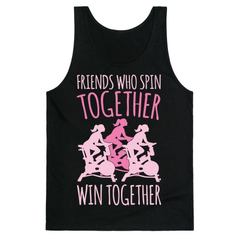 Friends Who Spin Together Win Together White Print Tank Top
