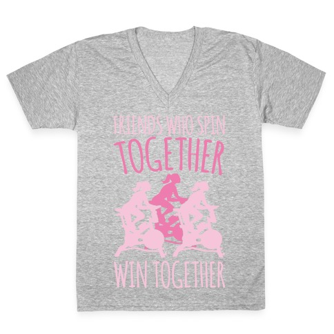 Friends Who Spin Together Win Together White Print V-Neck Tee Shirt